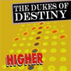 Dukes of Destiny-Higher Ground